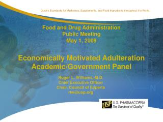 Food and Drug Administration Public Meeting May 1, 2009  Economically Motivated Adulteration Academic