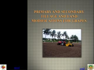 PRIMARY AND SECONDARY TILLAGE AND LAND MODIFICATIONS FOR GRAPES