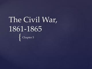 The Civil War,  1861-1865