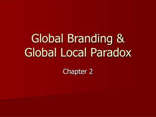 Global Branding   Global Local Paradox