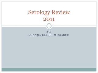 Serology Review 2011