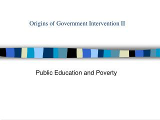 Origins of Government Intervention II