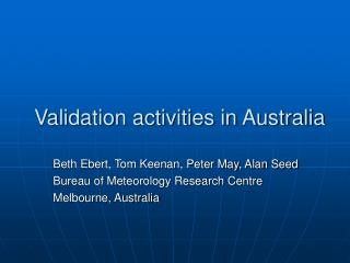 Validation activities in Australia