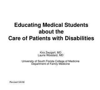 Educating Medical Students  about the  Care of Patients with Disabilities