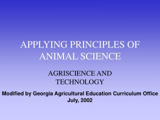 APPLYING PRINCIPLES OF ANIMAL SCIENCE