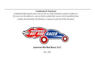 American Hot Rod Racer, LLC  May  2008