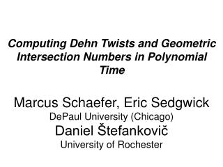 Computing Dehn Twists and Geometric Intersection Numbers in Polynomial Time