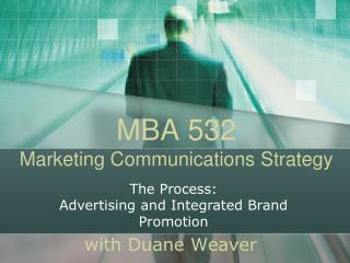 MBA 532 Marketing Communications Strategy