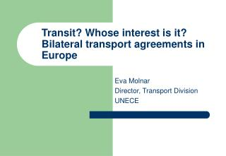 Transit Whose interest is it Bilateral transport agreements in Europe