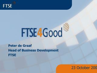 Peter de Graaf Head of Business Development FTSE