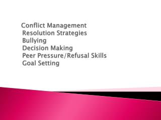 Conflict Management  Resolution Strategies Bullying Decision Making Peer Pressure