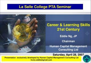 Eddie Ng, JP  Chairman Human Capital Management  Consulting Ltd Saturday, April 28, 2007