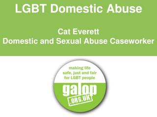 LGBT Domestic Abuse  Cat Everett Domestic and Sexual Abuse Caseworker