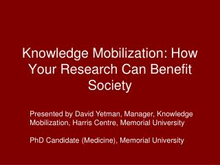 Knowledge Mobilization: How Your Research Can Benefit Society