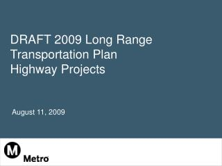 DRAFT 2009 Long Range Transportation Plan  Highway Projects