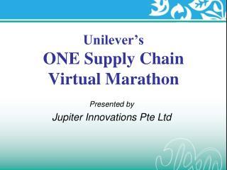 Unilever s  ONE Supply Chain  Virtual Marathon