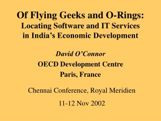 Of Flying Geeks and O-Rings: Locating Software and IT Services in India s Economic Development
