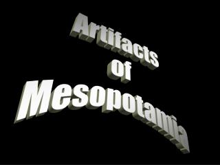 Artifacts  of  Mesopotamia