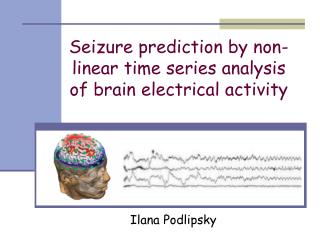 Seizure prediction by non-linear time series analysis of brain electrical activity