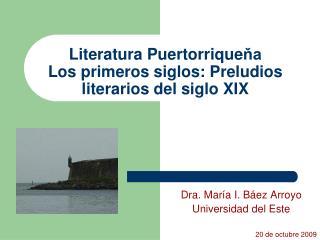 Literatura Puertorriquena  Los primeros siglos: Preludios literarios del siglo XIX