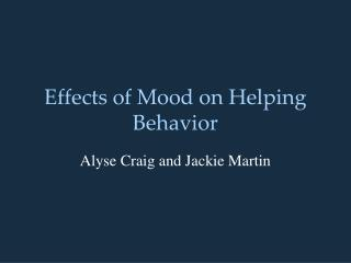 Effects of Mood on Helping Behavior