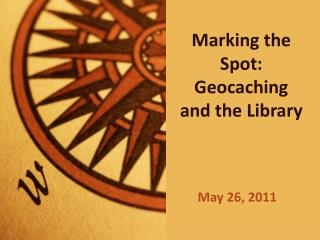 Marking the Spot: Geocaching and the Library