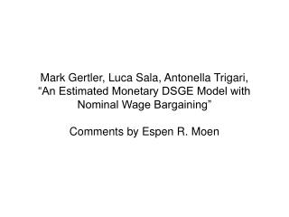 Mark Gertler, Luca Sala, Antonella Trigari,  An Estimated Monetary DSGE Model with Nominal Wage Bargaining