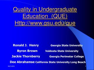 Quality in Undergraduate Education  QUE Http:
