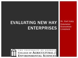 Evaluating new hay enterprises