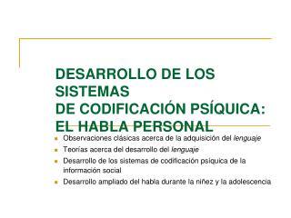 DESARROLLO DE LOS SISTEMAS  DE CODIFICACI N PS QUICA:  EL HABLA PERSONAL