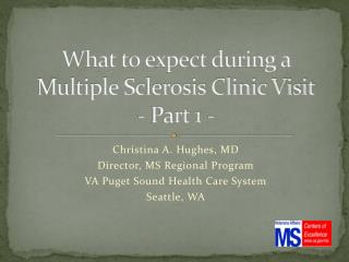 What to expect during a Multiple Sclerosis Clinic Visit - Part 1 -