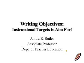 Writing Objectives: Instructional Targets to Aim For