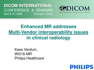 Enhanced MR addresses  Multi-Vendor interoperability issues in clinical radiology