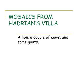 MOSAICS FROM HADRIAN S VILLA