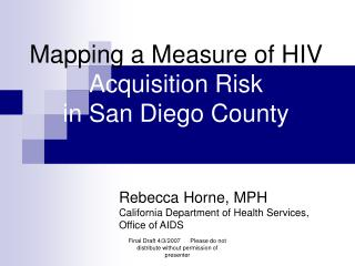 Mapping a Measure of HIV Acquisition Risk  in San Diego County