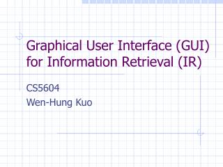 Graphical User Interface GUI for Information Retrieval IR
