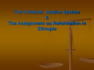 The Criminal Justice System  The Assignment on Reformation ...