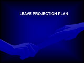 LEAVE PROJECTION PLAN