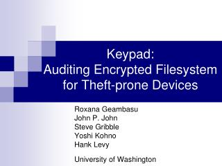 Keypad:                                       Auditing Encrypted Filesystem    for Theft-prone Devices