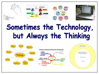 Sometimes the Technology,  but Always the Thinking