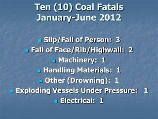 Ten 10 Coal Fatals  January-June 2012