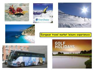 European travel market leisure experiences