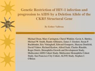Genetic Restriction of HIV-1 infection and progression to AIDS by a Deletion Allele of the CKR5 Structural Gene  By Esth