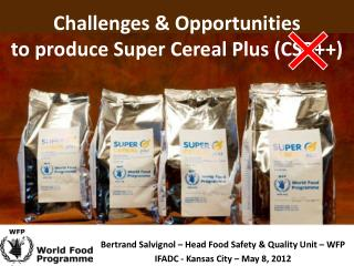 Challenges  Opportunities to produce Super Cereal Plus CSB