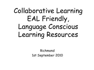 Collaborative Learning EAL Friendly,  Language Conscious Learning Resources
