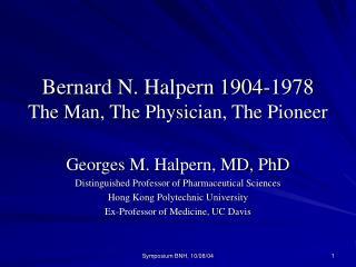 Bernard N. Halpern 1904-1978 The Man, The Physician, The Pioneer