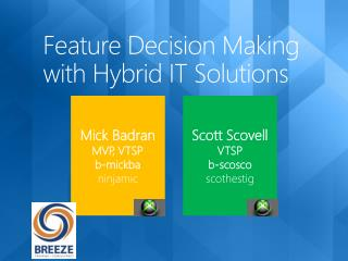 Feature Decision Making with Hybrid IT Solutions