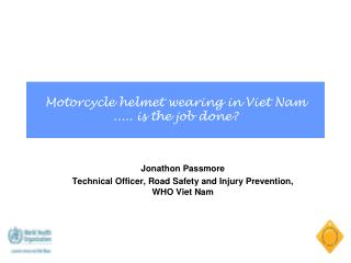 Motorcycle helmet wearing in Viet Nam  ..... is the job done