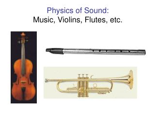 Physics of Sound: Music, Violins, Flutes, etc.