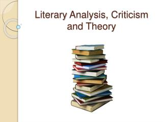 Literary Analysis, Criticism and Theory